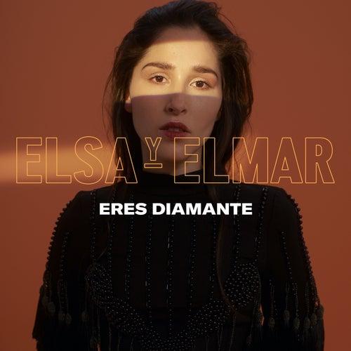 Eres Diamante de Elsa Y Elmar