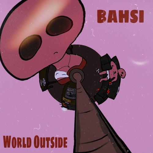 World Outside by Bahsi