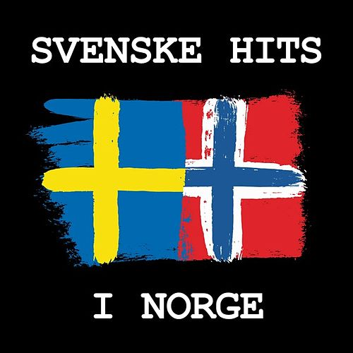 Svenske hits i Norge by Various Artists