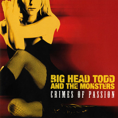 Crimes of Passion de Big Head Todd And The Monsters