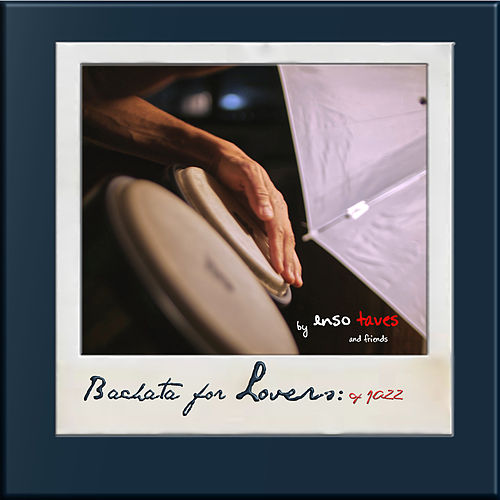 Bachata for Lovers: of Jazz de Enso Taves