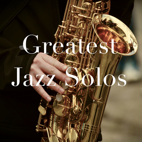 Greatest Jazz Solos by Various Artists