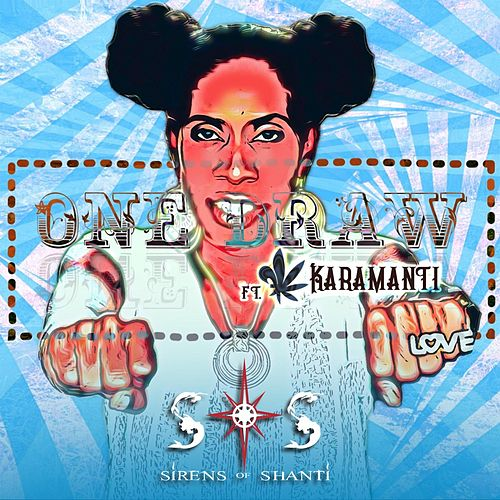 One Draw (feat. Karamanti) de Sirens of Shanti