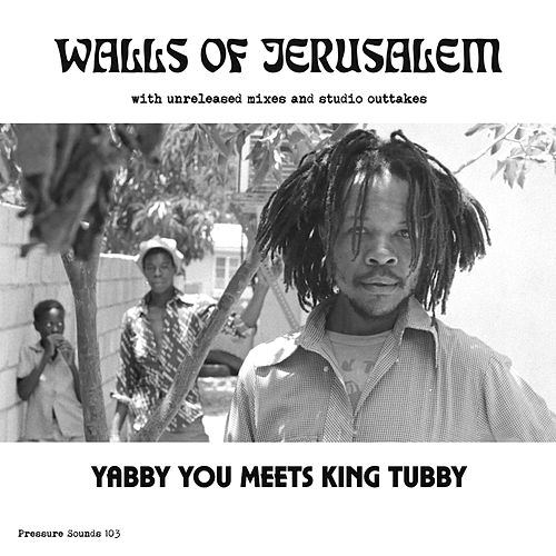 The Walls Of Jerusalem de Yabby You