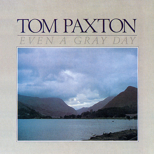 Even A Gray Day by Tom Paxton