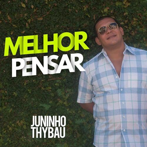 Melhor Pensar von Juninho Thybau