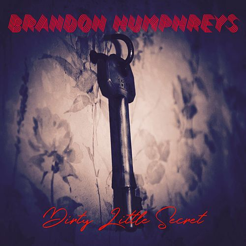 Dirty Little Secret by Brandon Humphreys