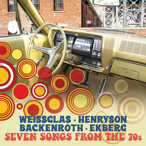 Seven Songs from the 70s by Erik Weissglas