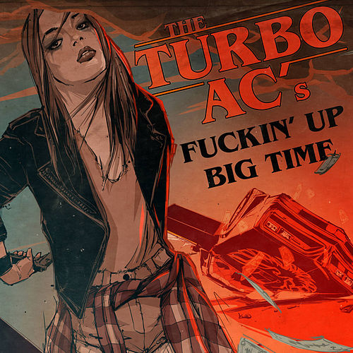 Fuckin' up Big Time by Turbo A.C.'s