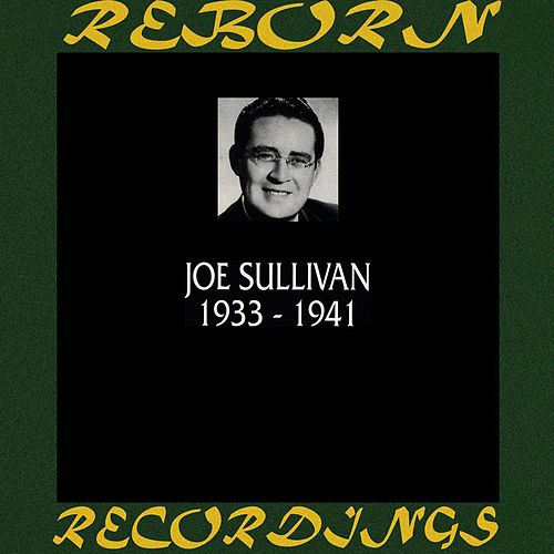 1933-1941 (HD Remastered) by Joe Sullivan