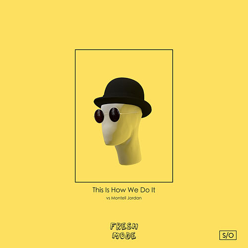 This Is How We Do It by Freshmode