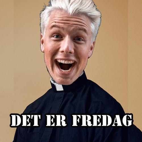 Det er fredag by Herman Flesvig