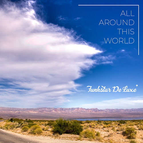All Around This World by Funkstar De Luxe