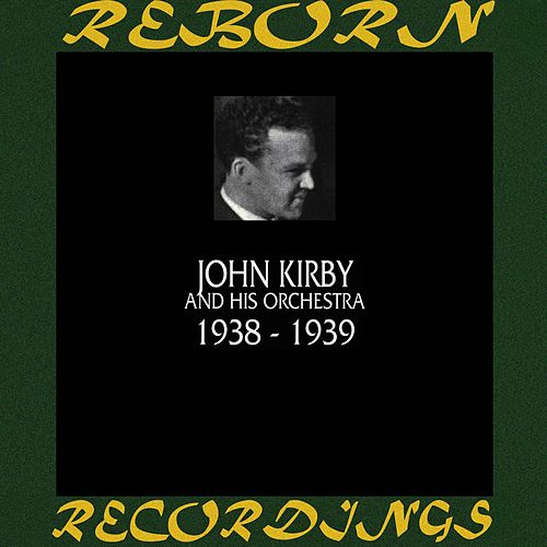 1938-1939 (HD Remastered) by John Kirby