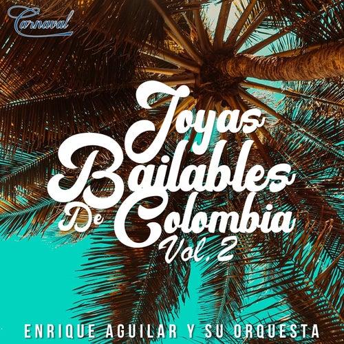 Joyas Bailables de Colombia, Vol. 2 de Enrique Aguilar Y Su Orquesta