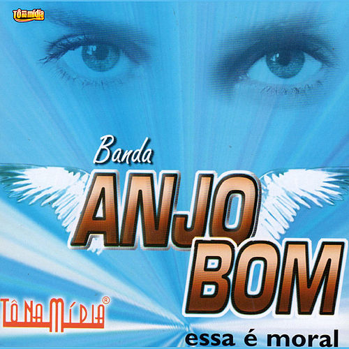 Essa É Moral by Banda Anjo Bom