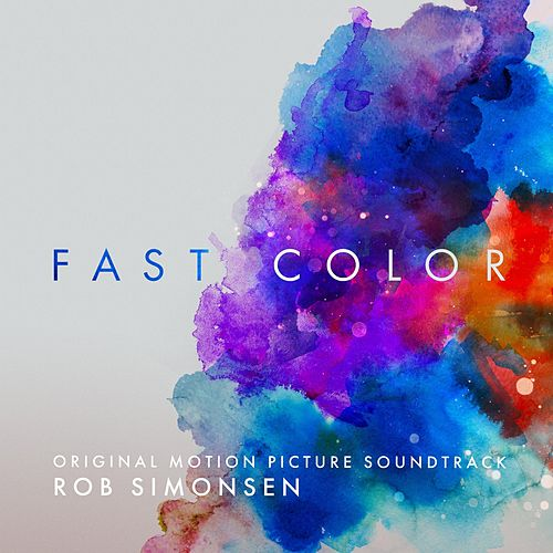 Fast Color (Original Motion Picture Soundtrack) von Rob Simonsen