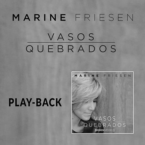 Vasos Quebrados (Broken Vessels) (Playback) by Marine Friesen