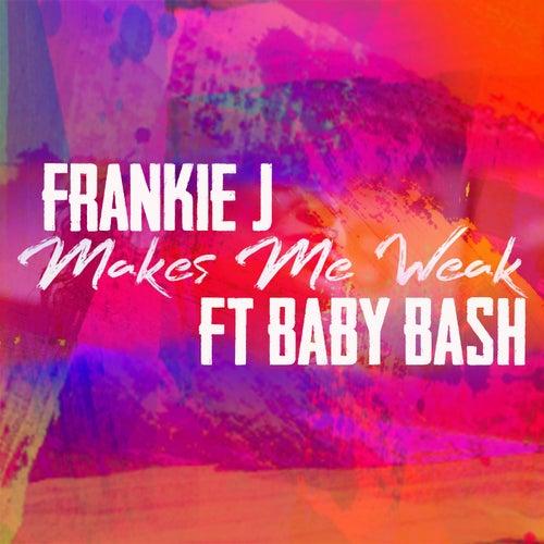Makes Me Weak (feat. Baby Bash) von Frankie J