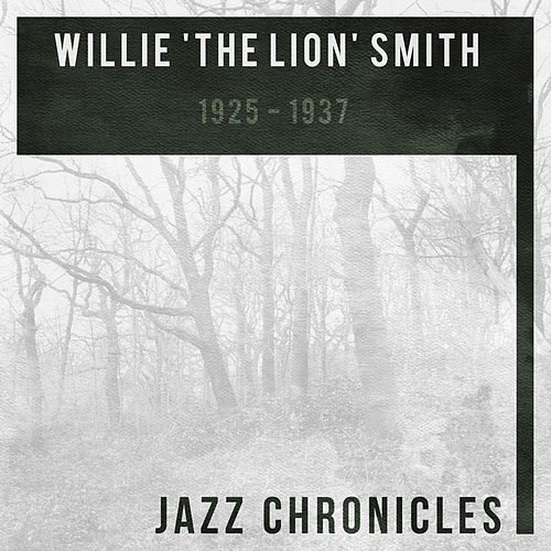 Willie 'The Lion' Smith: 1925-1937 (Live) by Willie 'The Lion' Smith