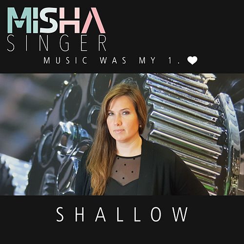Shallow by Misha Singer
