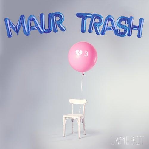 Maur Trash de Lamebot