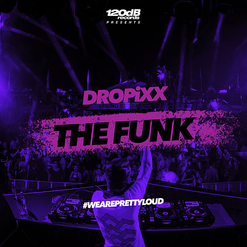 The Funk von DROPiXX