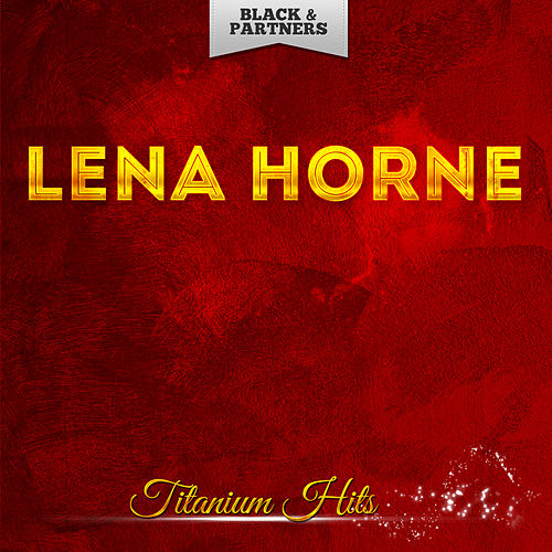 Titanium Hits by Lena Horne