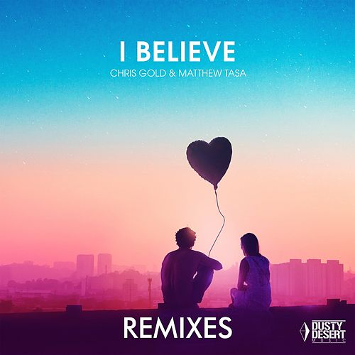 I Believe (Remixes) von Chris Gold