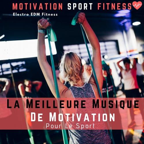 La Meilleure Musique De Motivation Pour Le Sport (Electro EDM Fitness) von Motivation Sport Fitness