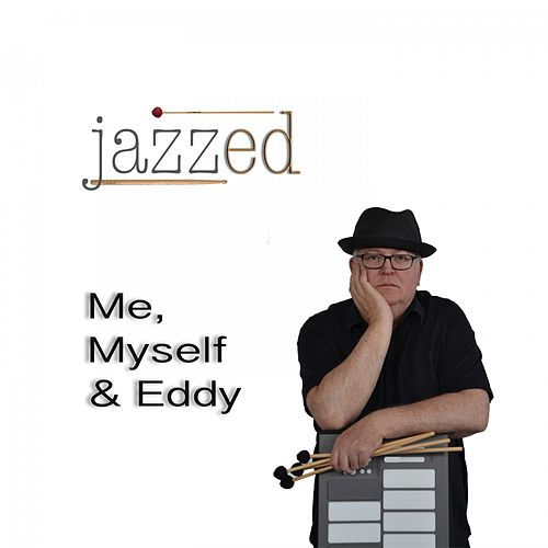 Me, Myself & Eddy von Jazz E-D