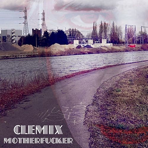Motherfucker de Clemix