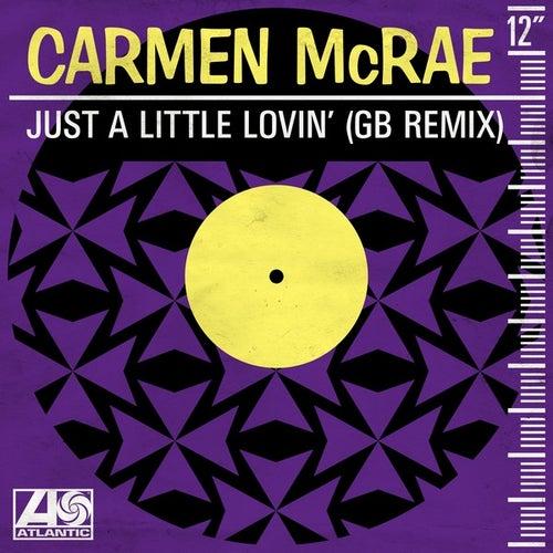 Just a Little Lovin' (GB Remix) by Carmen McRae