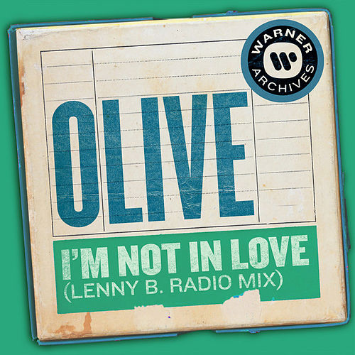 I'm Not In Love (Lenny B. Radio Mix) von Olive