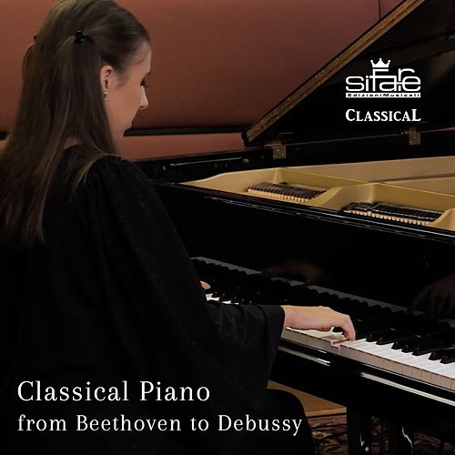 Classical Piano from Beethoven to Debussy von Caterina Barontini