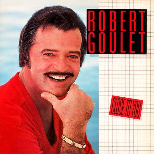 Close to You de Robert Goulet