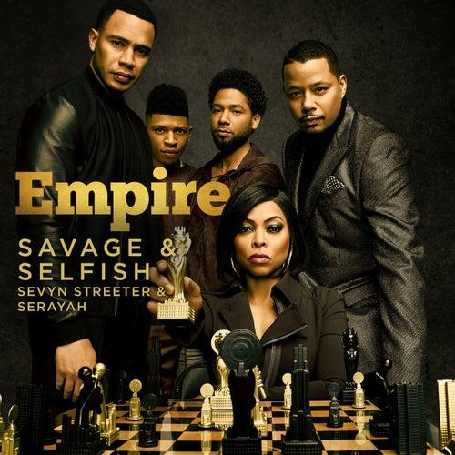 Savage & Selfish (feat. Sevyn Streeter & Serayah) by Empire Cast