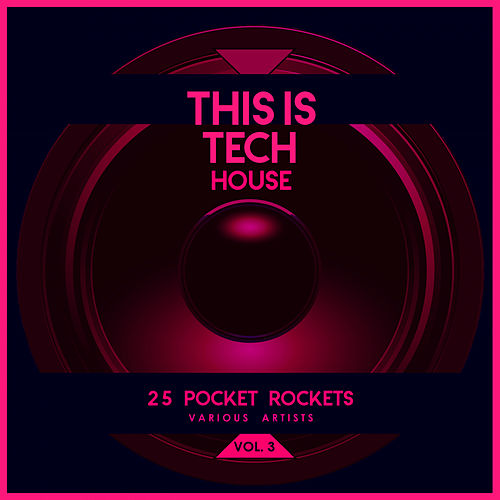 This Is Tech House, Vol. 3 (25 Pocket Rockets) - EP von Various Artists