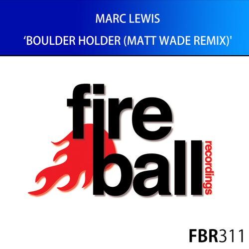 Boulder Holder (Matt Wade Remix) de Marc Lewis