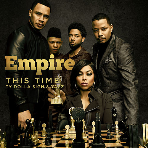 This Time (feat. Ty Dolla $ign & Yazz) by Empire Cast