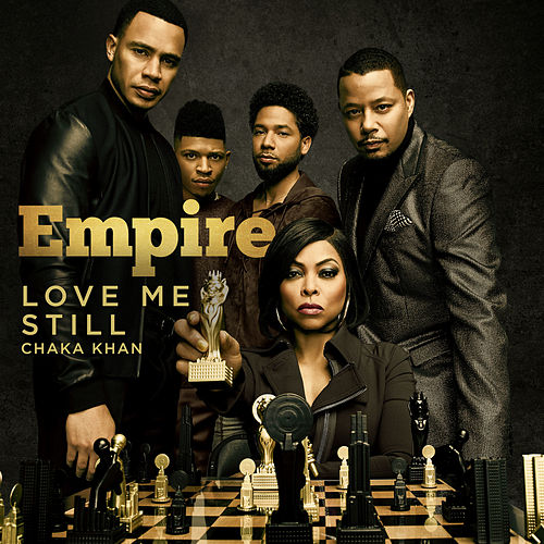 Love Me Still (feat. Chaka Khan) by Empire Cast