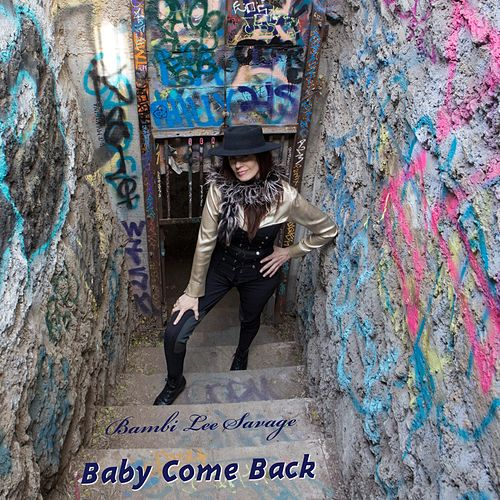 Baby Come Back by Bambi Lee Savage
