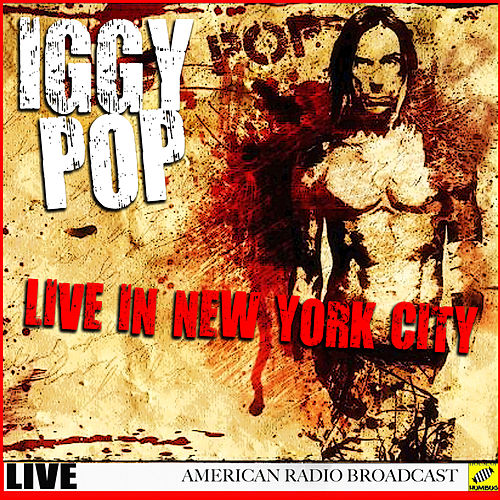 Iggy Pop Live New York (Live) de Iggy Pop