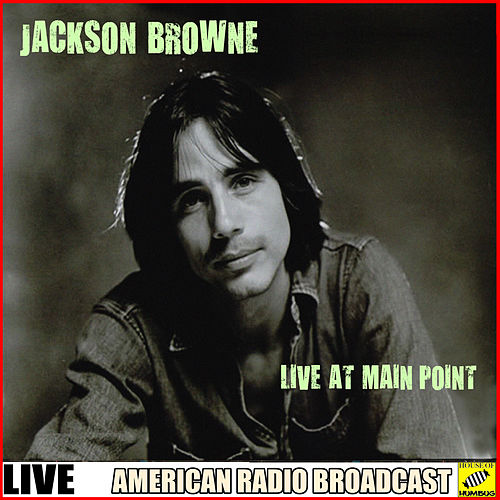 Jackson Browne - Live At Main Point (Live) de Jackson Browne