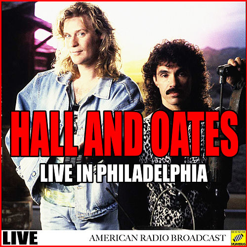 Hall and Oates Live in Philadelphia (Live) by Hall & Oates