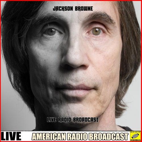 Jackson Browne - Live Radio Broadcast (Live) de Jackson Browne