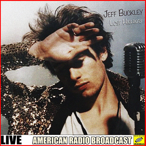 Lost Highway (Live) by Jeff Buckley