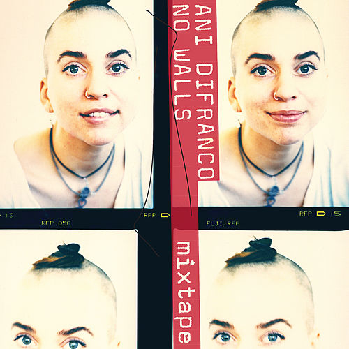 No Walls Mixtape by Ani DiFranco