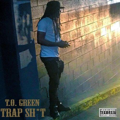Trap Sh*t von T.O Green