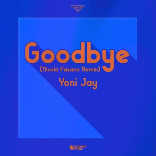 Goodbye (Nicolas Fasano Remix) by Yoni Jay